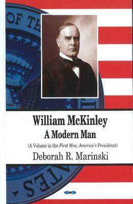 William McKinley: A Modern Man (Hardback)