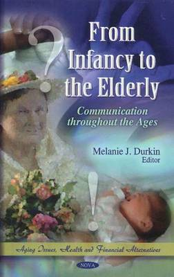 From Infancy to the Elderly: Communication Throughout the Ages (Hardback)