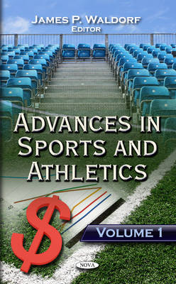 Advances in Sports & Athletics: Volume 1 (Hardback)