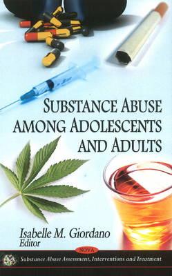 Substance Abuse Among Adolescents & Adults (Hardback)