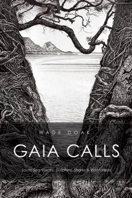 Gaia Calls: South Sea Voices, Dolphins, Sharks and Rainforests (Paperback)