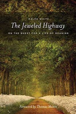 The Jeweled Highway: On the Quest for a Life of Meaning (Paperback)