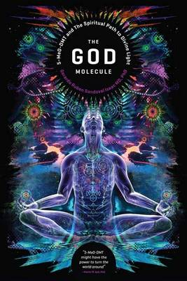 The God Molecule: 50-MeO-DMT and the Spiritual Path to Divine Light (Paperback)
