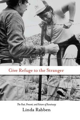 Give Refuge to the Stranger: The Past, Present, and Future of Sanctuary (Paperback)
