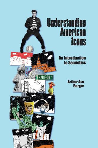 Understanding American Icons: An Introduction to Semiotics (Hardback)