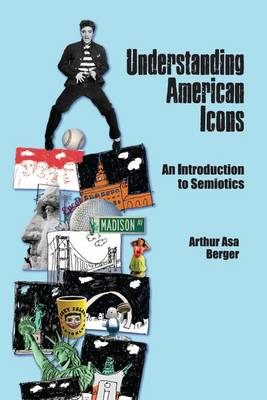 Understanding American Icons: An Introduction to Semiotics (Paperback)