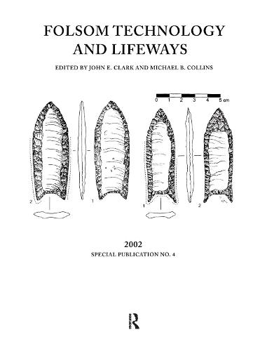 Folsom Technology and Lifeways - Lithic Technology, Special Publications (Paperback)