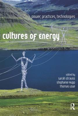Cultures of Energy: Power, Practices, Technologies (Paperback)