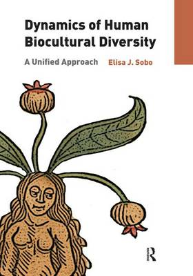 Dynamics of Human Biocultural Diversity: A Unified Approach (Paperback)