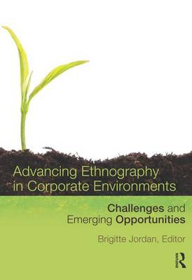 Advancing Ethnography in Corporate Environments: Challenges and Emerging Opportunities (Paperback)
