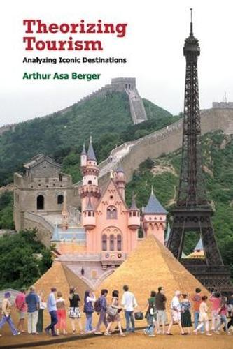 Theorizing Tourism: Analyzing Iconic Destinations (Paperback)