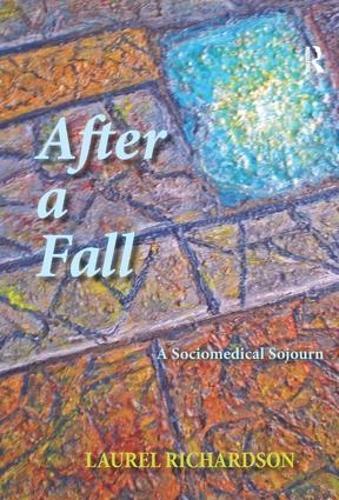 After a Fall: A Sociomedical Sojourn (Hardback)