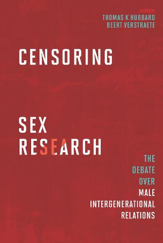 Censoring Sex Research: The Debate over Male Intergenerational Relations (Paperback)
