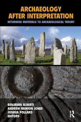 Archaeology After Interpretation: Returning Materials to Archaeological Theory (Paperback)