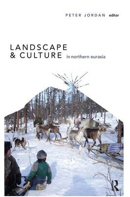 Landscape and Culture in Northern Eurasia - UCL Institute of Archaeology Publications (Paperback)