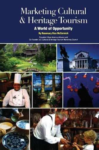 Marketing Cultural and Heritage Tourism: A World of Opportunity - Museum Store Association (Paperback)