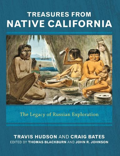 Treasures from Native California: The Legacy of Russian Exploration (Paperback)