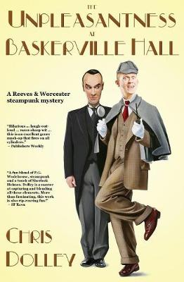 The Unpleasantness at Baskerville Hall - Reeves & Worcester Steampunk Mysteries 2 (Paperback)