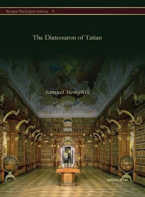 The Diatessaron of Tatian - Kiraz Theological Archive 71 (Hardback)