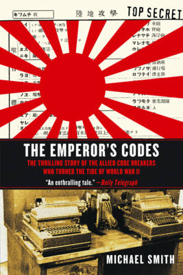 The Emperor's Codes: The Thrilling Story of the Allied Code Breakers Who Turned the Tide of World War II (Paperback)