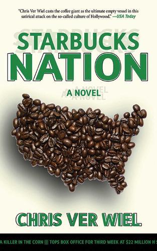 Starbucks Nation: A Satirical Novel of Hollywood (Paperback)