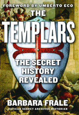 The Templars: The Secret History Revealed (Paperback)