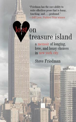 Lost on Treasure Island: A Memoir of Longing, Love, and Lousy Choices in New York City (Hardback)