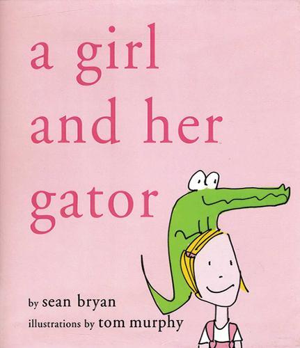 A Girl and Her Gator (Hardback)