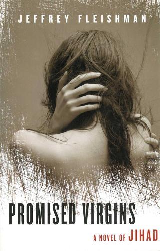 Promised Virgins: A Novel of Jihad (Paperback)