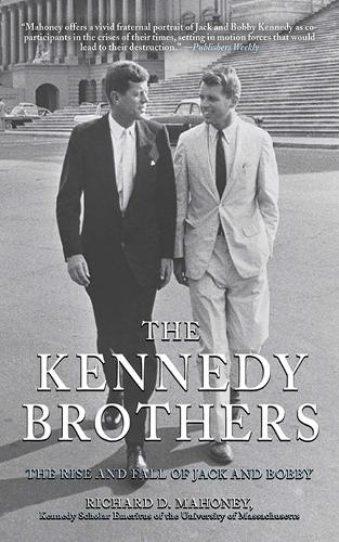 The Kennedy Brothers: The Rise and Fall of Jack and Bobby (Paperback)