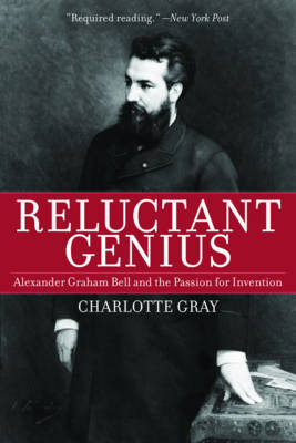 Reluctant Genius: Alexander Graham Bell and the Passion for Invention (Paperback)