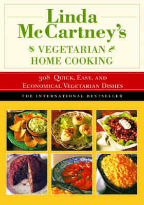 Linda McCartney's Home Vegetarian Cooking: 308 Quick, Easy, and Economical Vegetarian Dishes (Paperback)