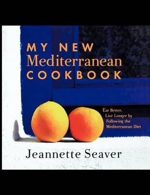 My New Mediterranean Cookbook: Eat Better, Live Longer by Following the Mediterranean Diet (Paperback)