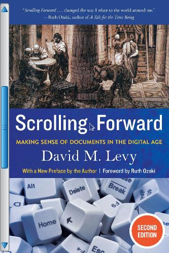 Scrolling Forward: Making Sense of Documents in the Digital Age (Paperback)