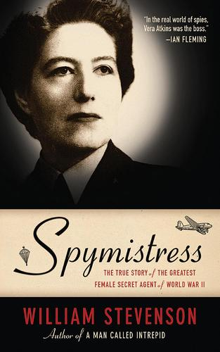 Spymistress: The True Story of the Greatest Female Secret Agent of World War II (Paperback)