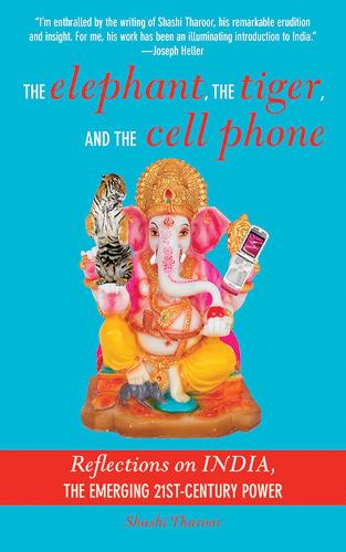 The Elephant, The Tiger, and the Cellphone: India, the Emerging 21st-Century Power (Paperback)