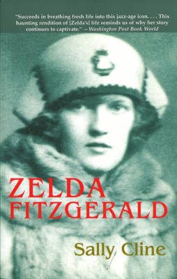 Zelda Fitzgerald: The Tragic, Meticulously Researched Biography of the Jazz Age's High Priestess (Paperback)