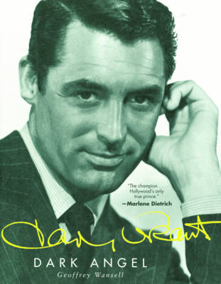 Cary Grant: Dark Angel (Hardback)