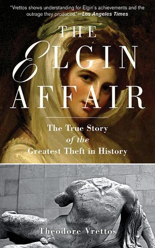 The Elgin Affair: The True Story of the Greatest Theft in History (Paperback)