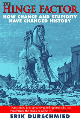 The Hinge Factor: How Chance and Stupidity Have Changed History (Paperback)