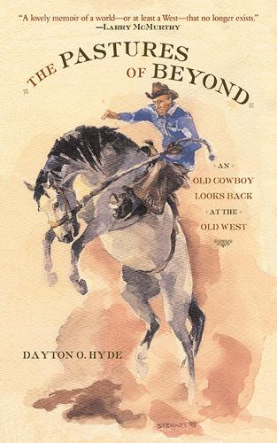 The Pastures of Beyond: An Old Cowboy Looks Back at the Old West (Paperback)