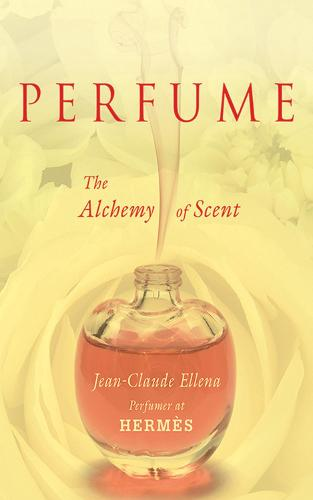 Perfume: The Alchemy of Scent (Hardback)