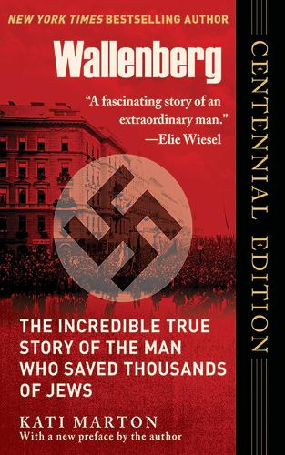 Wallenberg: The Incredible True Story of the Man Who Saved the Jews of Budapest (Paperback)