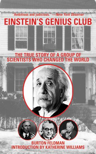 Einstein's Genius Club: The True Story of a Group of Scientists Who Changed the World (Paperback)