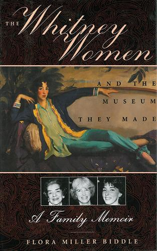 The Whitney Women and the Museum They Made: A Family Memoir (Paperback)
