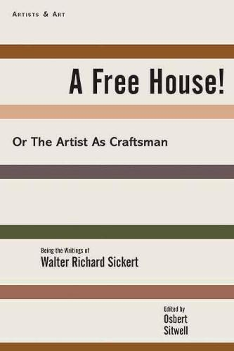 A Free House!: Or, The Artist as Craftsman (Hardback)