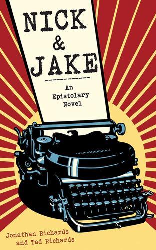 Nick and Jake: An Epistolary Novel (Hardback)