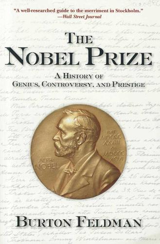 The Nobel Prize: A History of Genius, Controversy, and Prestige (Paperback)