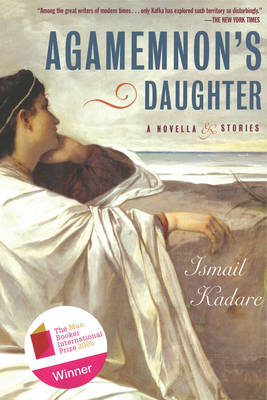 Agamemnon's Daughter: A Novella and Stories (Paperback)