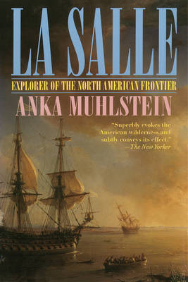 La Salle: Explorer of the North American Frontier (Paperback)